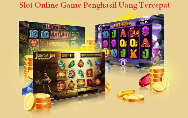 Slot Online Game Penghasil Uang Tercepat