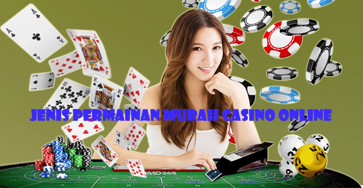 Jenis Permainan Murah Casino Online
